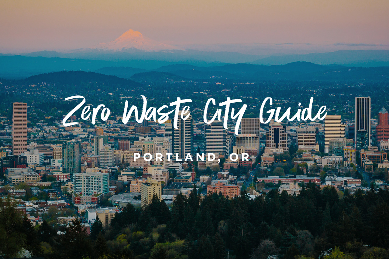 Zero Waste City Guide to Portland Oregon by Conscious by Chloé