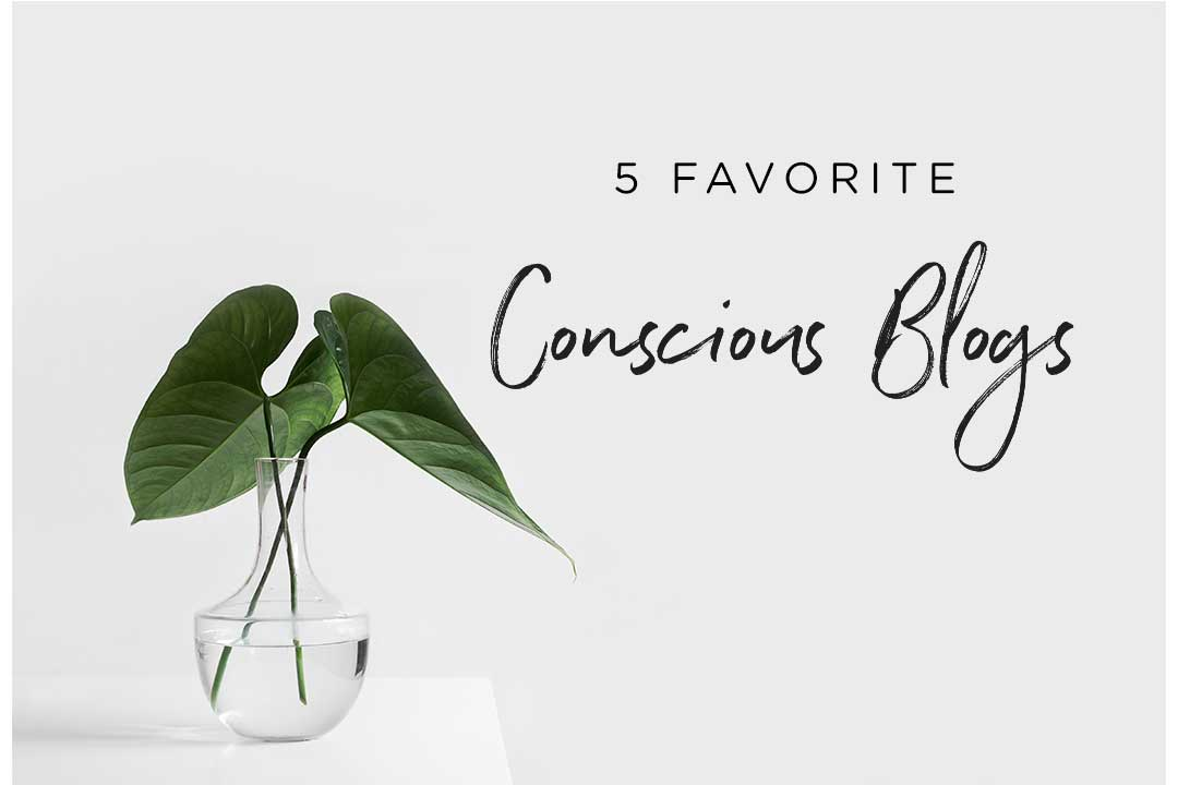 5 Favorite Conscious Blogs by Conscious by Chloé