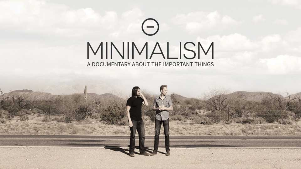 Minimalism: A Documentary About the Important Things for Conscious by Chloé
